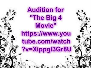 Big 4 Auditions!