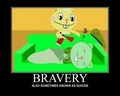 Bravery, Also sometimes know as suicide