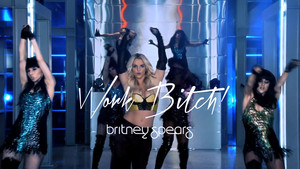 Britney Spears Work bitch, kahaba ! Uncensored Special Editions