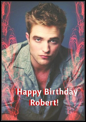 Happy Birthday Robert Pattinson