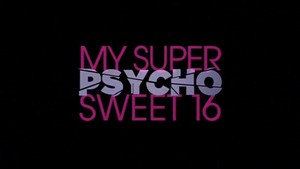 My Super Psycho Sweet 16 movie logo
