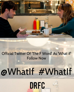 Official Twitter Of Team Film 'What If'(Fb.com/DanielJacobRadcliffefanClub)