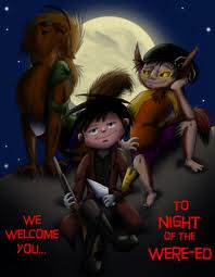 we welcome you.. to night of the were-ed