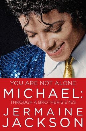 """You Are Not Alone, Michael: Through A Brother's Eyes"""