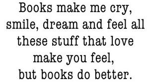 Books Make Me...