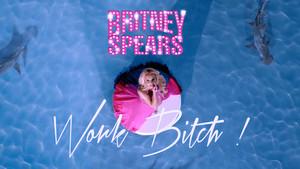 Britney Spears Work Bitch ! (World Premiere)