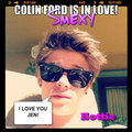 COLIN FORD IS IN LOVE!