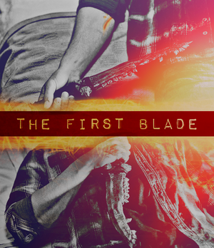 Dean and the First Blade