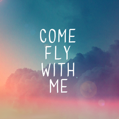 Quotes wallpaper entitled Fly With Me