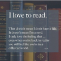 I love to read.