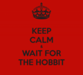 KEEP CALM and Wait For THE HOBBIT - the-hobbit photo