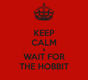 KEEP CALM and Wait For THE HOBBIT