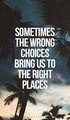 Wrong Choices - quotes photo