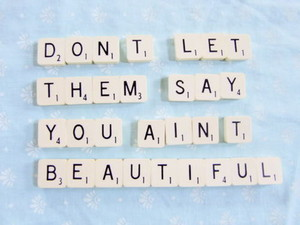 你 are beautifulxx ♥