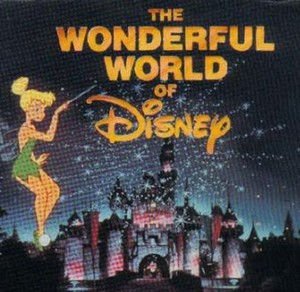 """The Wonderful World Of Disney"""