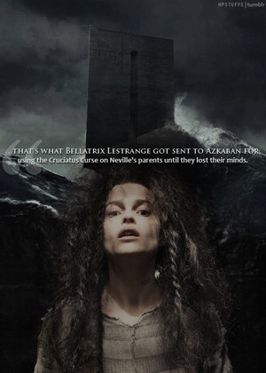 Bellatrix Lestrange and Azkaban