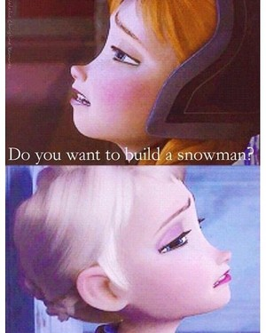 Do 당신 Want to Build a Snowman?