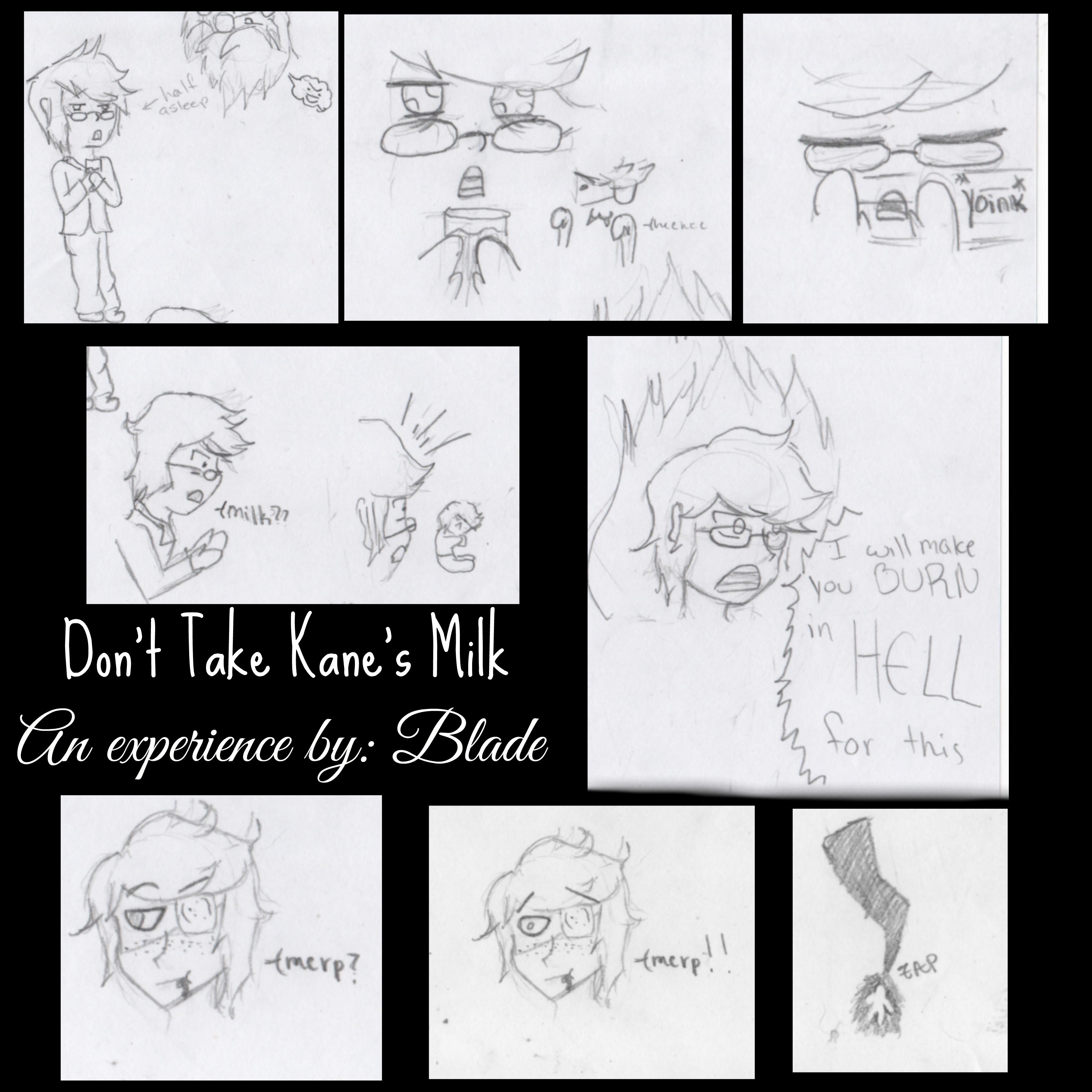 Don't Take Kane's Milk