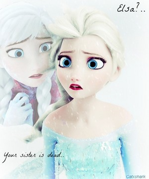 Elsa?  Your Sister is Dead...