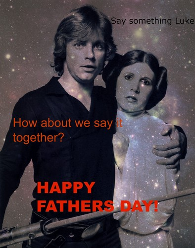 stella, stella, star Wars wallpaper possibly containing a sign titled HAPPY FATHERS DAY!
