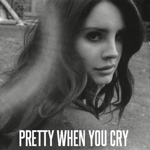 Lana Del Rey - Pretty When tu Cry