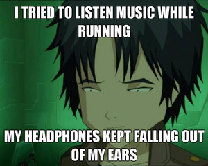My headphones kept falling out