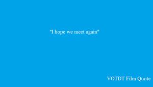 VOTDT Film Quote 2
