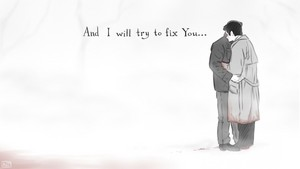 """""""And I will try to fix you..."""""""
