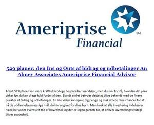 529 planer: höhle, den Ins og Outs af bidrag og udbetalinger An Abney Associates Ameriprise Financial Advis