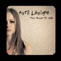 Avril Lavigne - Too Much To Ask - avril-lavigne fan art