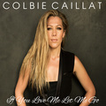 Colbie Caillat - If You Love Me Let Me Go - colbie-caillat fan art