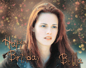 HAPPY B-DAY,BELLA