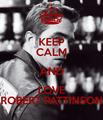 Keep Calm and Love Robert Pattinson - robert-pattinson photo