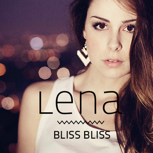 Lena - Bliss Bliss