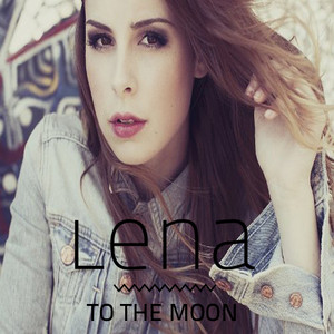 Lena - To The Moon