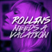 Rollins needs a vacation.