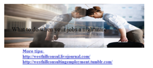 What to do when your jobs a nightmare