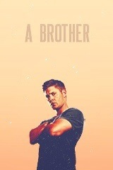 Dean Winchester | A Brother