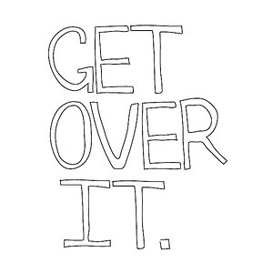 Advice wallpaper entitled Get over it
