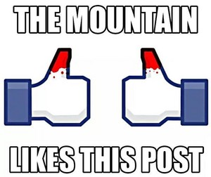 The Mountain Likes This