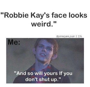 When Someone Insults Robbie Kay