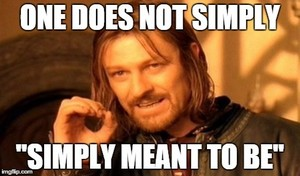 """""""Simply meant to be"""""""