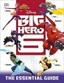 Big Hero 6 - The Essential Guide