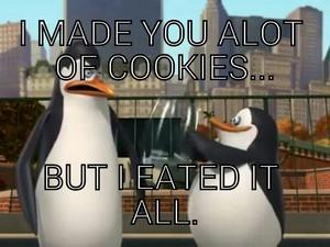 Cookies, eh.