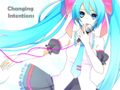 Hatsune Miku - Changing Intentions
