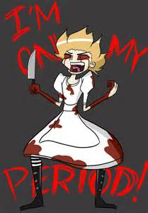 I'm on my period!