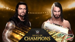 Night of Champions - Roman Reigns vs Seth Rollins