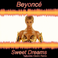 Beyonce ― Sweet Dreams (Υμβρελλα Electro Remix)