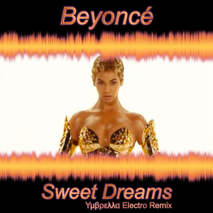 Beyonce ― Sweet Dreams (Υμβρελλα Electro Remix) (Original Single Cover)