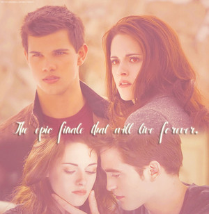 Breaking Dawn part 2...the epic finale that will live forever